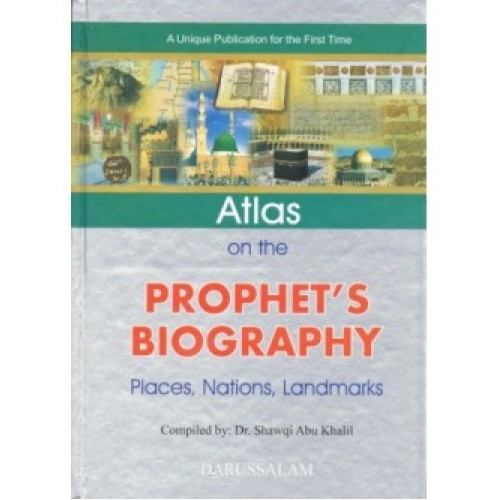 Atlas of the Prophet's Biography Places, Nations, Landmarks