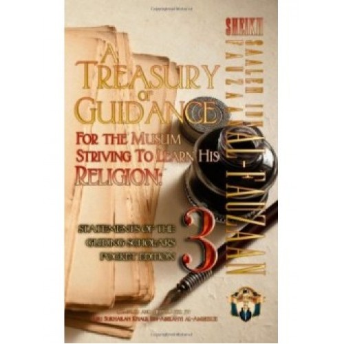 A Treasury of Guidance For The Muslim Striving to Learn His Religion: Statements of the Guiding Scholars Pocket Edition 3
