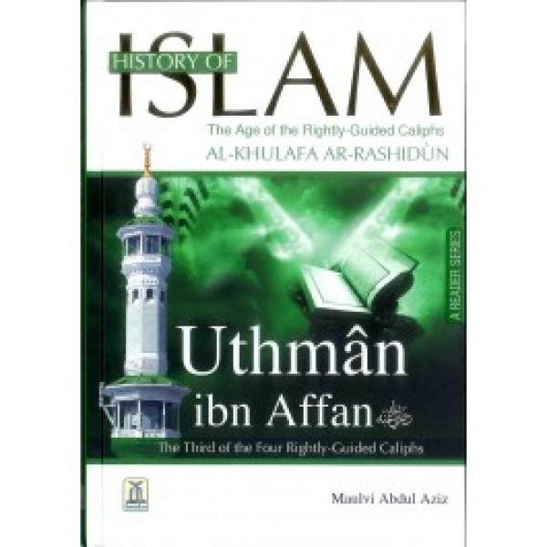 History Of Islam Al Khulafa Ar Rashidun, Uthman bin Affan