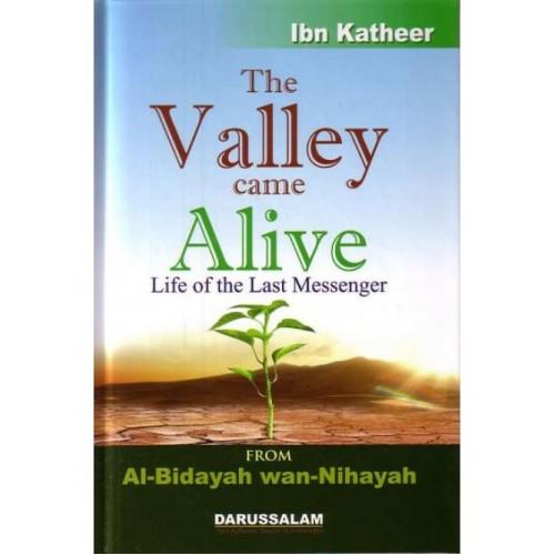 Al Bidayah wa Nihaya (3), The Valley Came Alive