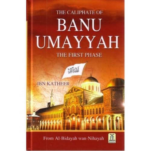 Al Bidayah wa Nihaya (7), The Caliphate of Banu Umayyah