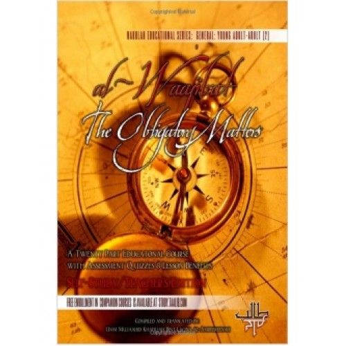 Al-Waajibaat: The Obligatory Matters - Self Study/Teacher Edition
